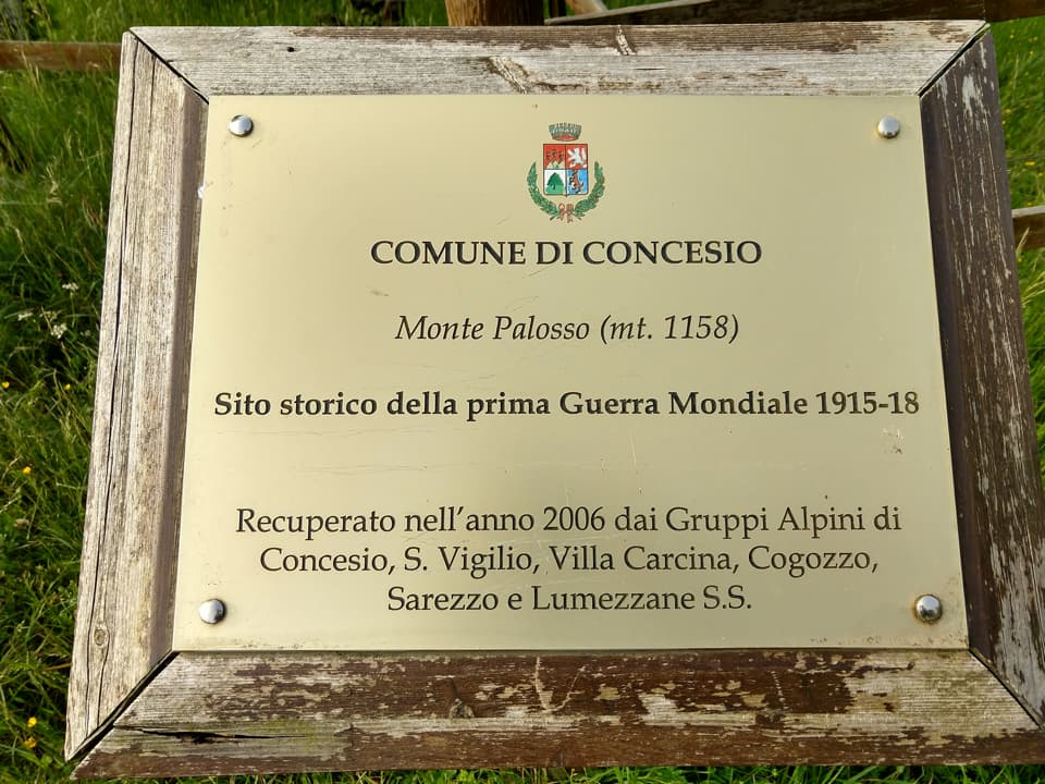 Il sito storico della Grande Guerra è stato recuperato nel 2006 come indicato sulla targa